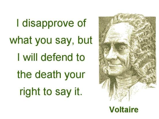 Voltaire I disagree with what you say but will die for your right to say it